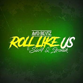 Roll Like Us