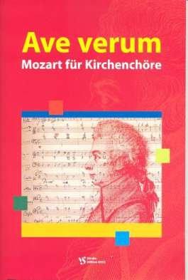 Ave verum - Mozart für Kirchenchöre: für gem Chor und Klavier (Orgel)