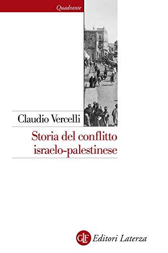 Storia del conflitto israelo-palestinese (Quadrante Laterza Vol. 160)