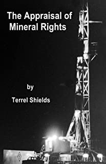 The Appraisal of Mineral Rights: with emphasis on oil and gas valuation as real property