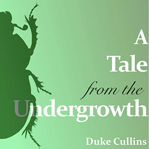 A Tale from the Undergrowth audiobook cover art