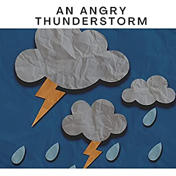 An Angry Thunderstorm