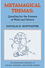 Metamagical Themas: Questing For The Essence Of Mind And Pattern Paperback