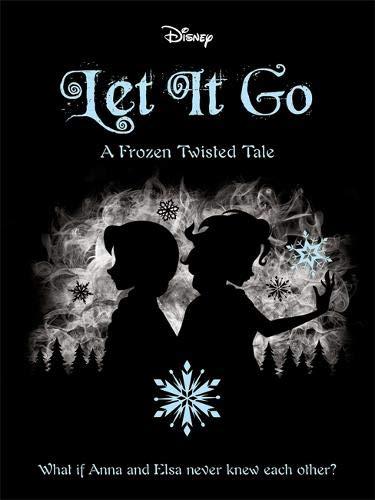 Disney Frozen: Let It Go (Twisted Tales)