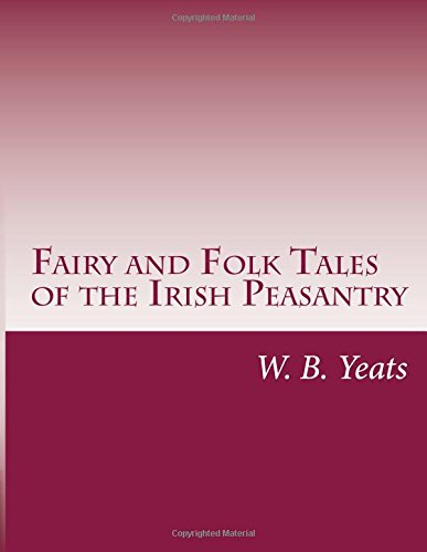 Fairy and Folk Tales of the Irish Peasantry 1512116866 Book Cover