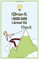 """I dream it I work hard I Grind till i own it Journal (120 Pages) - (6"""" x 9""""): motivational notebook - beyonce fans gift - work hard journal - beyonce fans journal - Journal Diary Notebook for Girls - 6"""" x 9"""" Inches"""