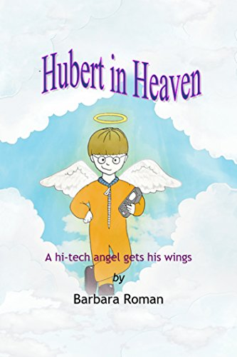 Book: Hubert in Heaven - A hi-tech angel gets his wings by B. Roman