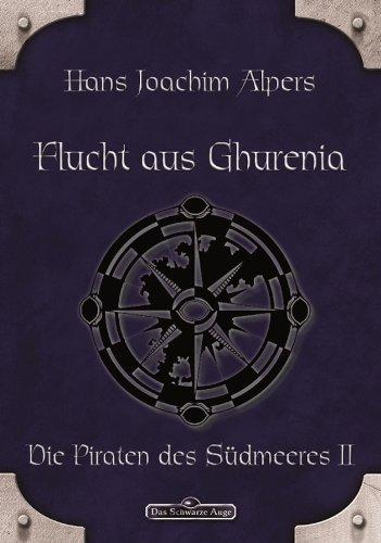 DSA 19: Flucht aus Ghurenia: Das Schwarze Auge Roman Nr. 19