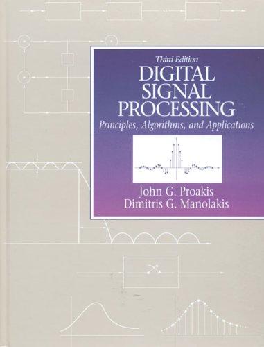 Digital Signal Processing: Principles, Algorithms and Applications (3rd Edition)