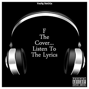 F the Cover... Listen to the Lyrics