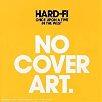 Once Upon A Time In The West [Uk Version] by Hard-Fi (2007-09-03)