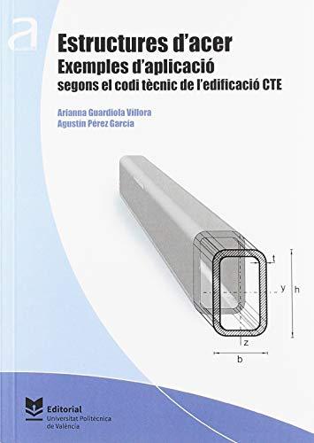 Estructures d'acer. Exemples d'aplicació segons el codi tècnic de l'edificació CTE (Académica) (