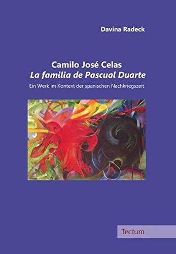 Camilo José Celas La familia de Pascual Duarte: Ein Werk im Kontext der spanischen Nachkriegszeit