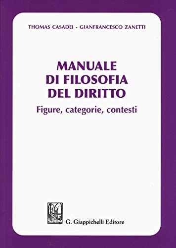 Manuale di filosofia del diritto. Figure, categorie e contesti