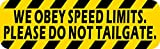 StickerTalk Please Do Not Tailgate Vinyl Sticker, 10 inches by 3 inches