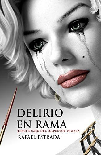 Delirio en rama: Vol. III de la trilogía del inspector Proaza