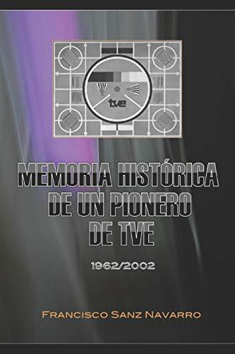 Memoria Histórica de un Pionero de TVE