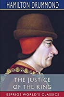 The Justice of the King (Esprios Classics)