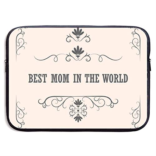 Best Mom in The World 13/15 Inch Laptop Sleeve Bag for MacBook Air 11 13 15 Pro 13.3 15.4 Portable Zipper Laptop Bag Tablet Bag,Water Resistant,Black