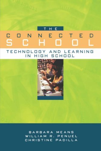 The Connected School: Technology and Learning in High School by Barbara Means (2001-09-20)