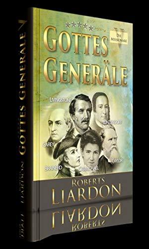 Gottes Generäle V - Die Missionare: Sie dienten Gott bis an die Enden der Erde / Vorwort von Reinhard Bonnke