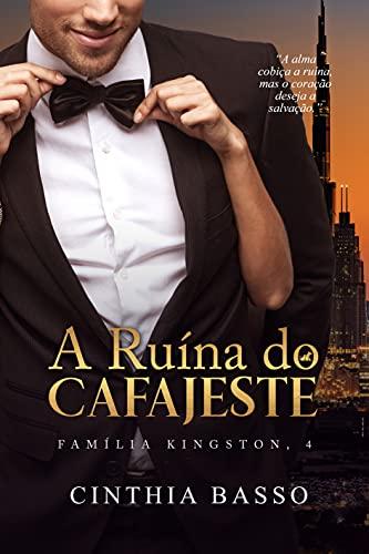 A ruína do cafajeste (Família Kingston Livro 4)