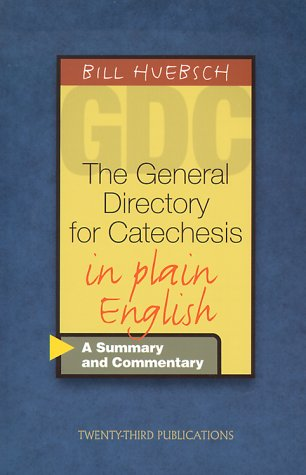 The General Directory for Catechesis in Plain English: A Summary and Commentary