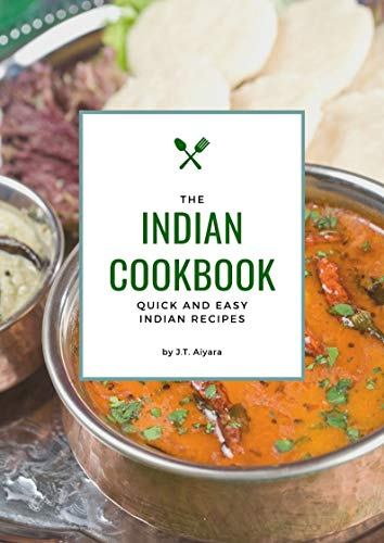 Indian Cookbook: quick and easy Indian recipes (Asian Cookbook Book 2) (English Edition)