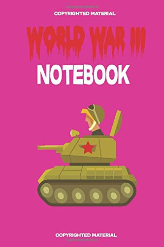 world war 3 notebook: world war 3 Notebook / Notepad / Journal / Novels /Diary, Funny Gag Gift for Girls and Women, Donald Trump,world war 3 military ... Pages  ( 6 x 9 inches ) soft and matte cover