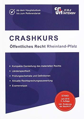 CRASHKURS Öffentliches Recht - Rheinland-Pfalz: Länderspezifisch - Ab dem Hauptstudium bis zum Referendariat (Crashkurs / Länderspezifisch - Für Examenskandidaten und Referendare)