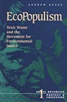 Ecopopulism: Toxic Waste and the Movement for Environmental Justice (Social Movements, Protest, and Contention)