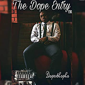 The Dope Entry