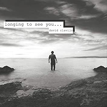 Longing to See You...