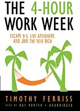 The 4-Hour Work Week: Escape 9-5, Live Anywhere, and Join the New Rich by Timothy Ferriss (2007-04-01)