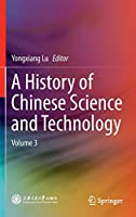 A History of Chinese Science and Technology: Volume 3