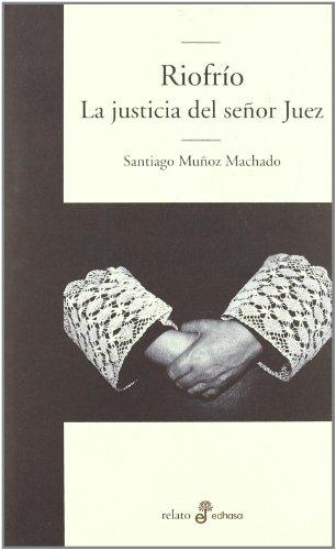 Riofr¡o, la justicia del se¤or juez (Edhasa Literaria)