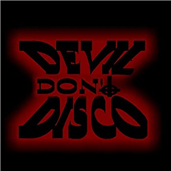 Devil Don't Disco