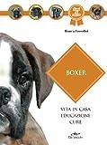 Boxer: Vita in casa - Educazione - Cure