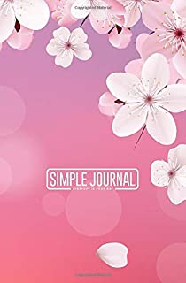 Simple journal - Everyday is your day: Blossoming light pink sakura flowers notebook, Daily Journal, Composition Book Journal, Sketch Book, College ... sheets). Dot-grid layout with cream paper.