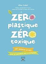 Zéro plastique zéro toxique d'Aline Gubri