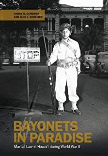 Bayonets in Paradise: Martial Law in Hawai`i during World War II
