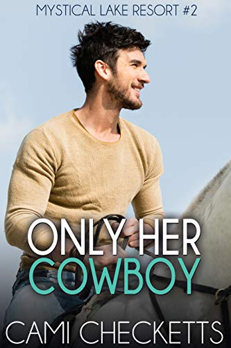 Only Her Cowboy (Mystical Lake Resort Romance Book 2) (English Edition)