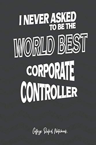 World Best Corporate Controller: 6x9 College Ruled Notebook (100 pages) Funny Notebook - Gift for Co-workers