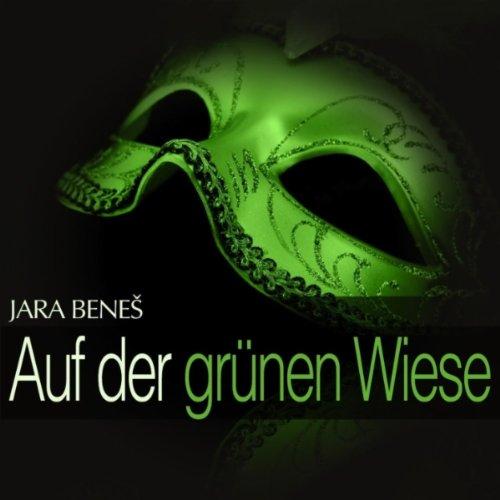 Auf der grünen Wiese: Act II -