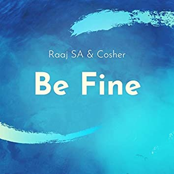 Be Fine (feat. Cosher)
