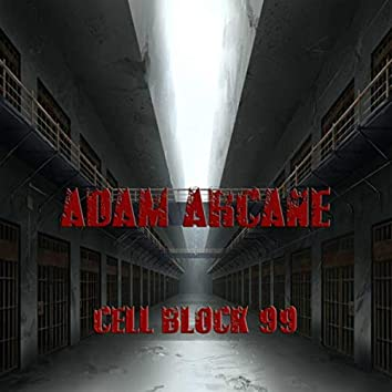 Cell Block 99
