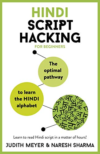 Hindi Script Hacking: The optimal pathway to learn the Hindi alphabet (English Edition)