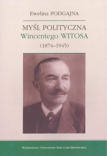 Mysl polityczna Wincentego Witosa (1874-1945)
