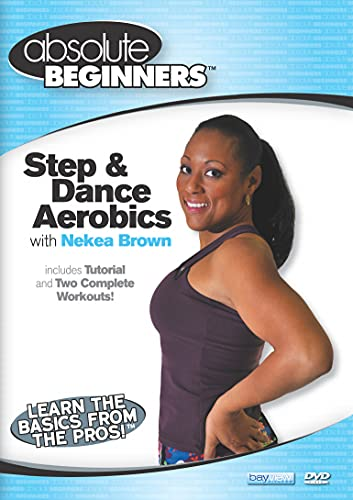 Absolute Beginners Fitness: Step and Dance Aerobics Workout for Weight Loss & Toning - for Beginners and Active Seniors