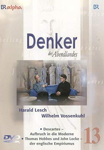 Tl.13 : Descartes - Aufbruch in die Moderne & Thomas Hobbes und John Locke - der englische Empirismus, 1 DVD